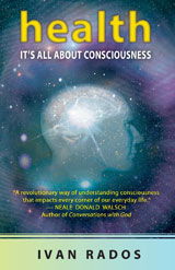 Health It's All About Consciousness